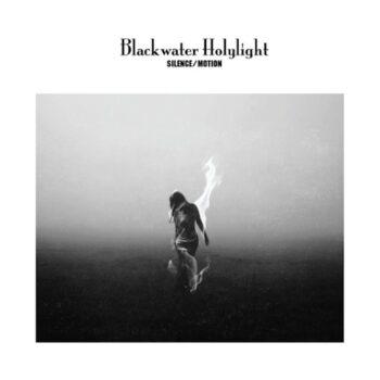 BlackWater HolyLight: Silence/Motion [CD]