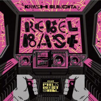 """Krash Slaughta & Phill Most Chill: Rebel Base [7""""]"""