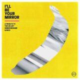 variés: I'll Be Your Mirror: A Tribute to The Velvet Underground & Nico [2xLP]