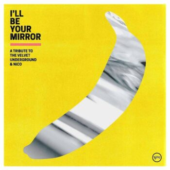 variés: I'll Be Your Mirror: A Tribute to The Velvet Underground & Nico [CD]