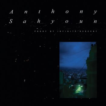 Sahyoun, Anthony: Proof By Infinite Descent [CD]