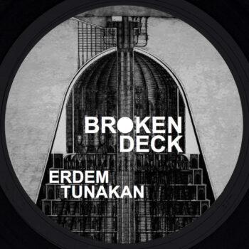 """Tunakan, Erdem: Broken Deck [12""""]"""