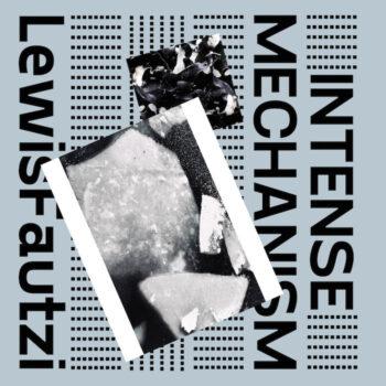 "Fautzi, Lewis: Intense Mechanism EP [12""]"