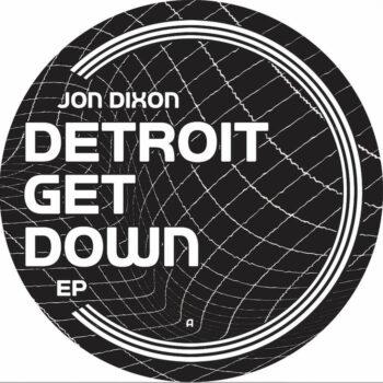 "Dixon, Jon: Detroit Get Down EP [12""]"