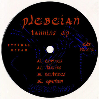 "Plebeian: Tannins EP [12""]"