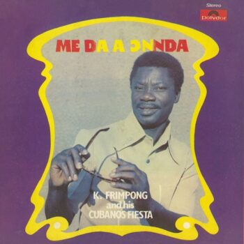 Frimpong & His Cubano FIestas, K.: Me Da A Onnda [LP]