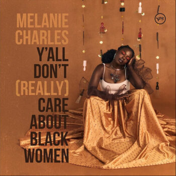 Charles, Melanie: Y'all Don't (Really) Care About Black Women [LP]