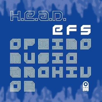 H.E.A.D.: EFS [2xLP]