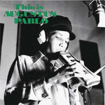 Pablo, Augustus: This Is Augustus Pablo [LP]