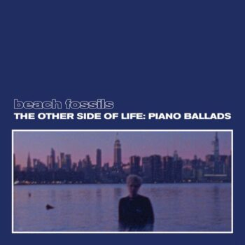 Beach Fossils: The Other Side Of Life: Piano Ballads [LP, vinyle coloré]