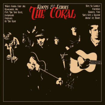 Coral, The: Roots & Echoes [LP 180g]