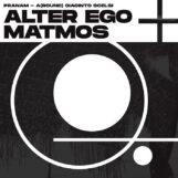 Alter Ego + Matmos: Pranam - A(Round) Giacinto Scelsi [LP]